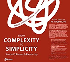 From Complexity to Simplicity Simon Collinson Melvin Jay